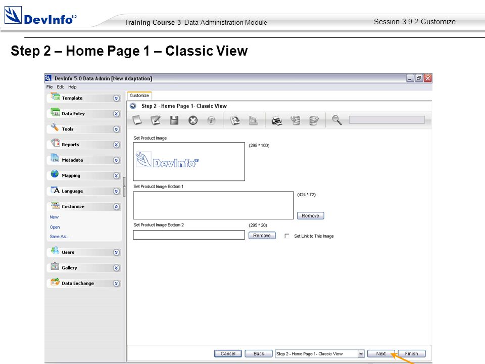 Training Course 2 User Module Training Course 3 Data Administration Module Session Customize Step 2 – Home Page 1 – Classic View