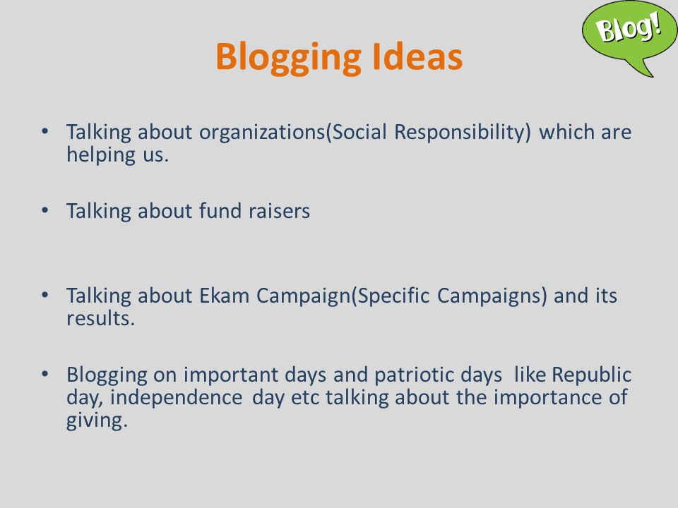 Blogging Ideas Talking about organizations(Social Responsibility) which are helping us.