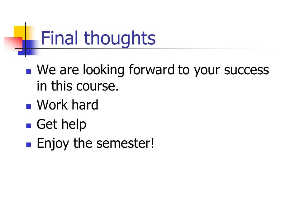 Final thoughts We are looking forward to your success in this course.