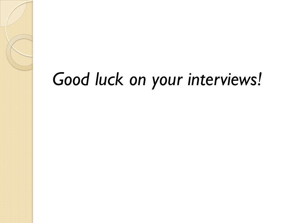 Good luck on your interviews!