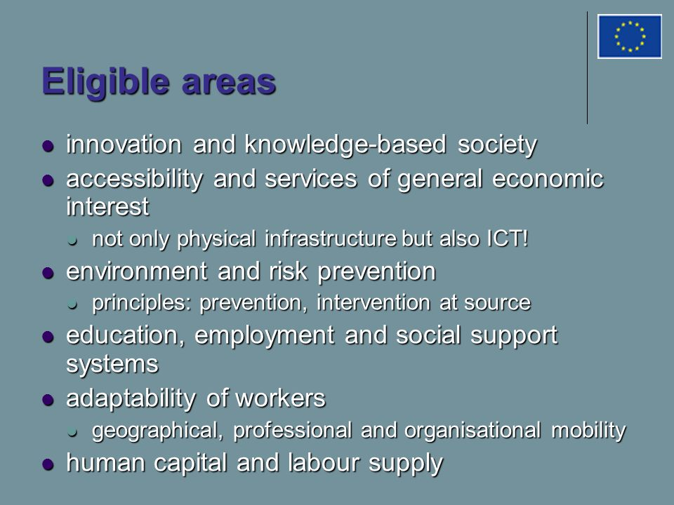 Eligible areas innovation and knowledge-based society innovation and knowledge-based society accessibility and services of general economic interest accessibility and services of general economic interest not only physical infrastructure but also ICT.