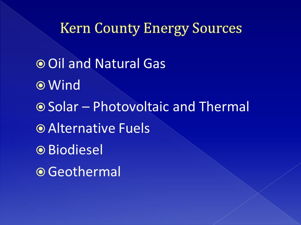  Oil and Natural Gas  Wind  Solar – Photovoltaic and Thermal  Alternative Fuels  Biodiesel  Geothermal