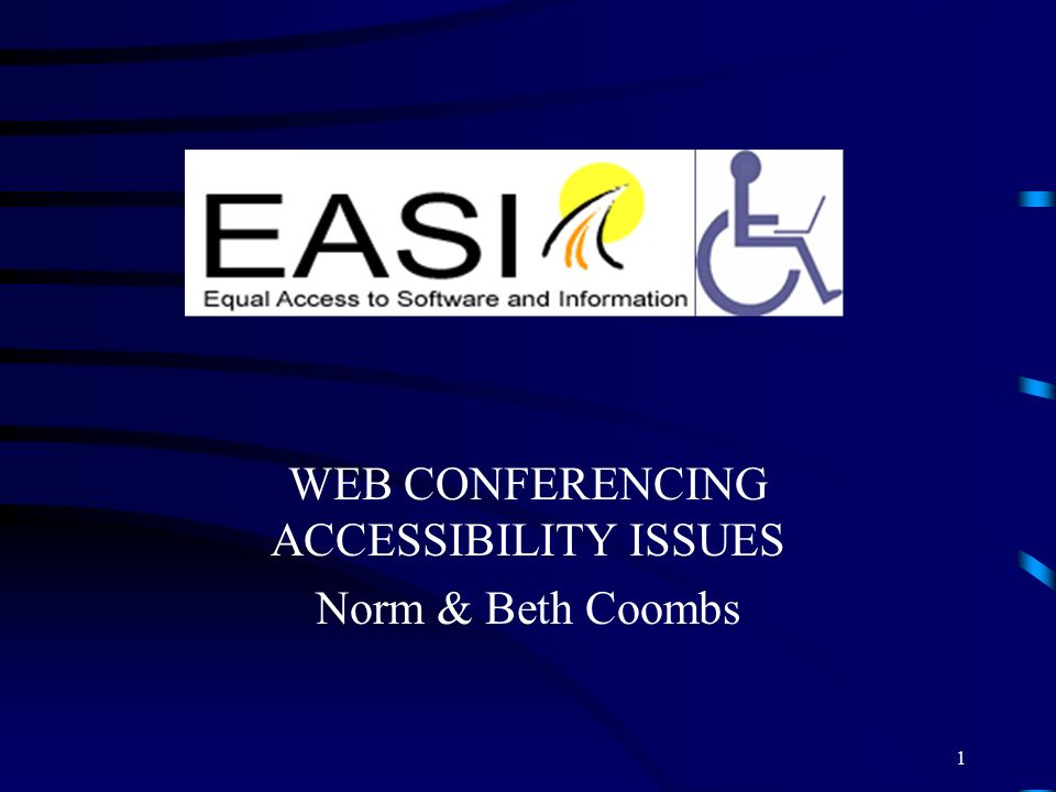 WEB CONFERENCING ACCESSIBILITY ISSUES Norm & Beth Coombs 1