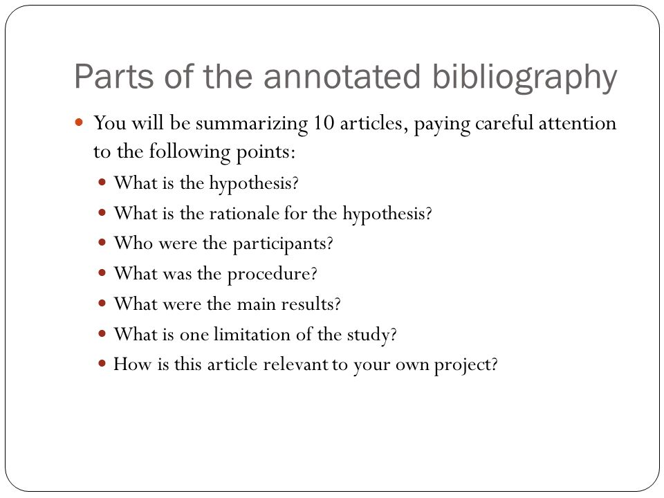 easy way to write annotated bibliography The annotated bibliography also has the purpose of: demonstrating the extent of research done by the writer on the subject provide a list of major sources available on the subject writing an annotated bibliography should come as easy if you follow the step by step process given above.