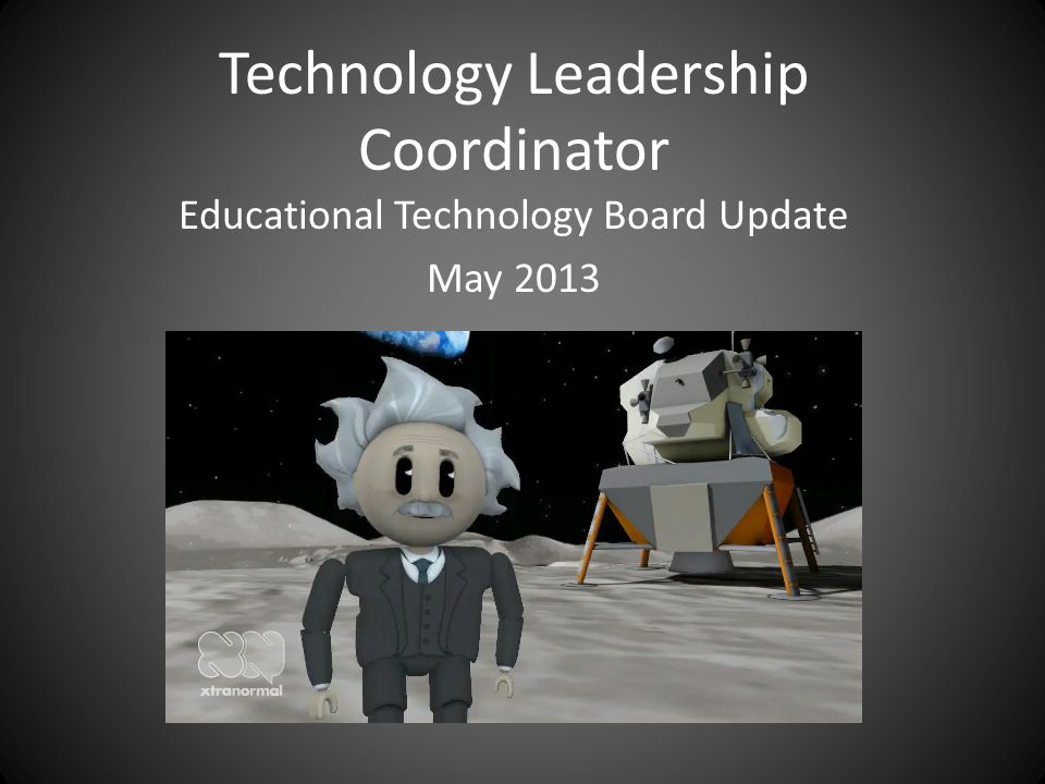 Technology Leadership Coordinator Educational Technology Board Update May 2013