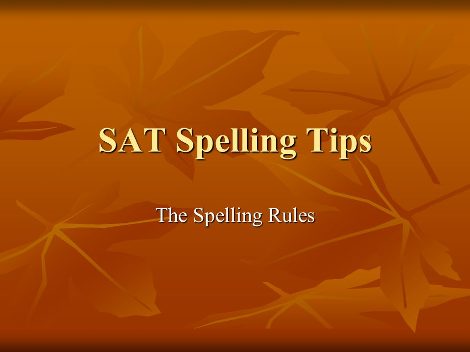 Sat spelling tips the spelling rules spelling rules 1015 1 i 1 sat spelling tips the spelling rules sciox Image collections