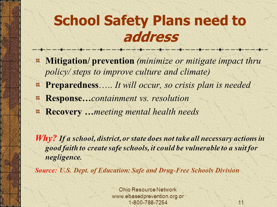 Ohio Resource Network   or School Safety Plans need to address Mitigation/ prevention (minimize or mitigate impact thru policy/ steps to improve culture and climate) Preparedness…..