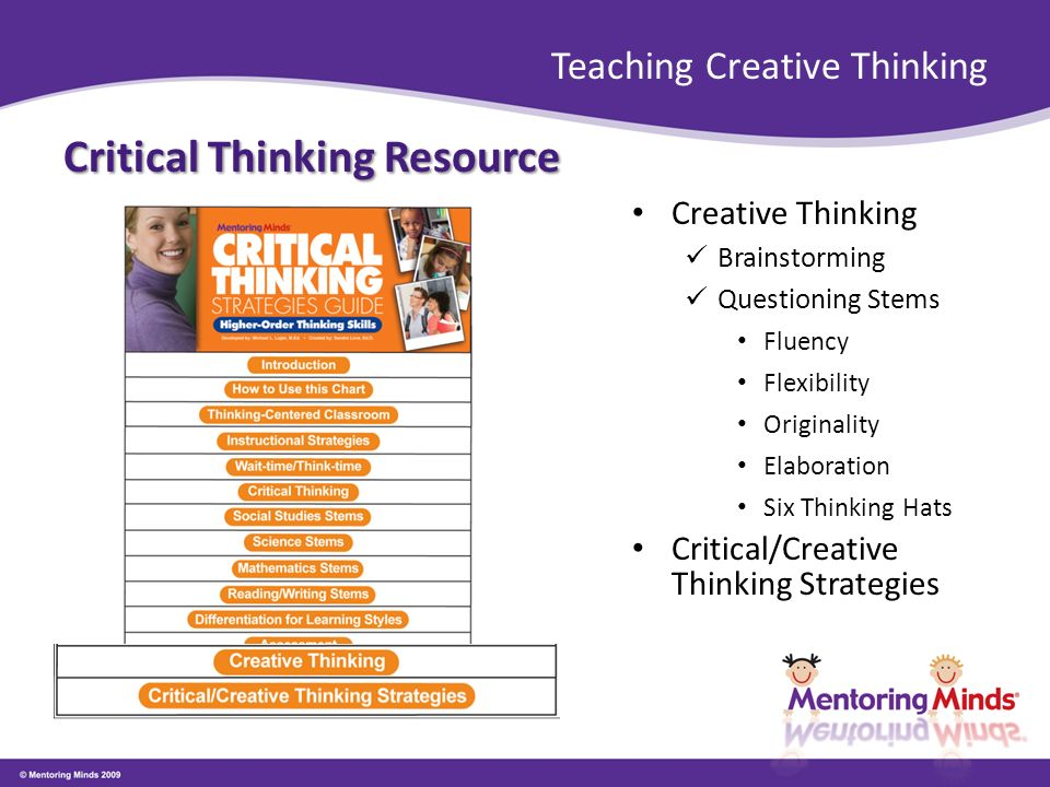 critical and creative thinking skills Learn how to think creatively with calvin taylor's model of creative thinking and critical thinking.