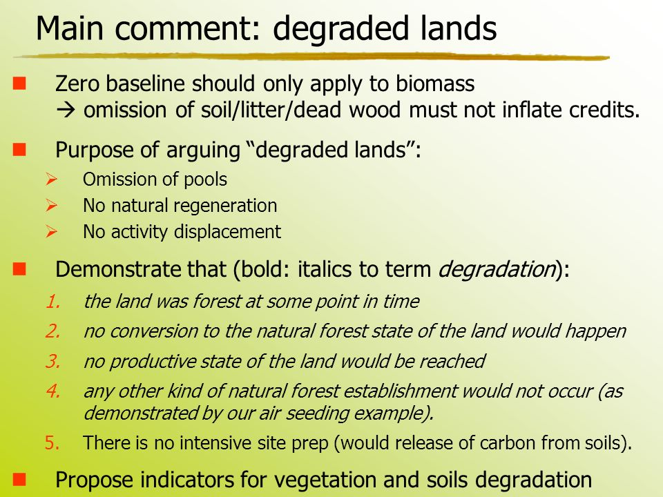 Main comment: degraded lands Zero baseline should only apply to biomass  omission of soil/litter/dead wood must not inflate credits.