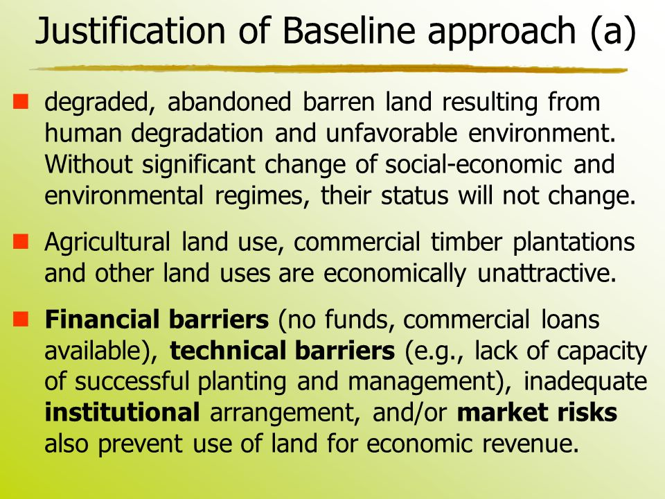 Justification of Baseline approach (a) degraded, abandoned barren land resulting from human degradation and unfavorable environment.