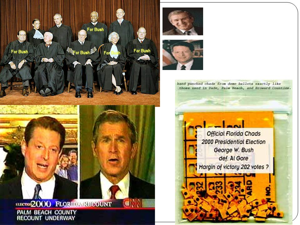 Bush v. Gore 2000 *The Supreme Court decided the outcome of the presidential election.