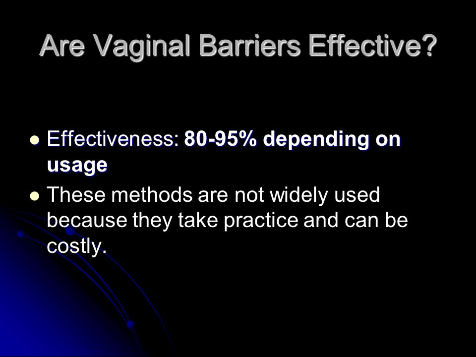 Are Vaginal Barriers Effective.