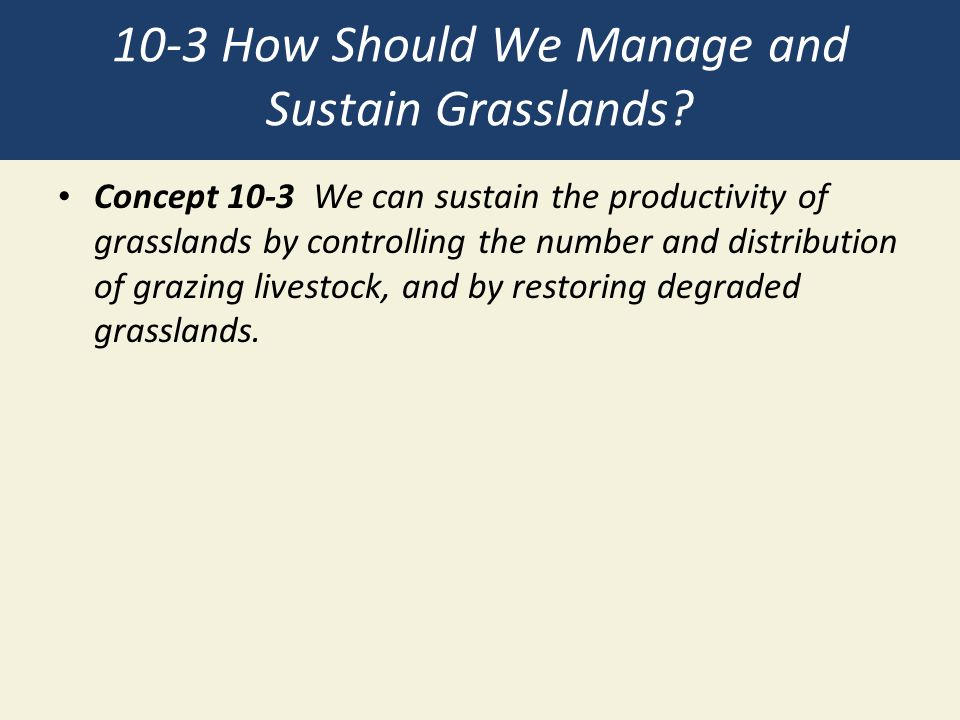 10-3 How Should We Manage and Sustain Grasslands.