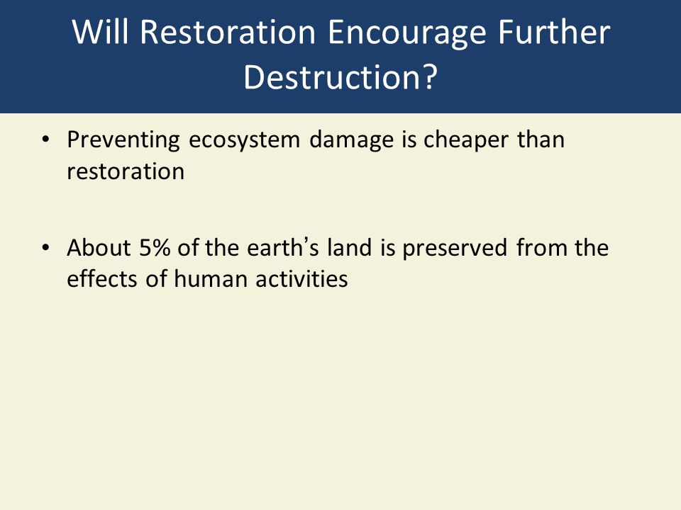 Will Restoration Encourage Further Destruction.