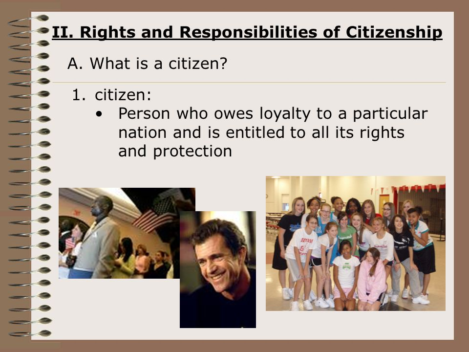 II. Rights and Responsibilities of Citizenship A.