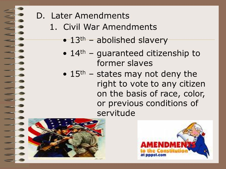 D. Later Amendments 1.
