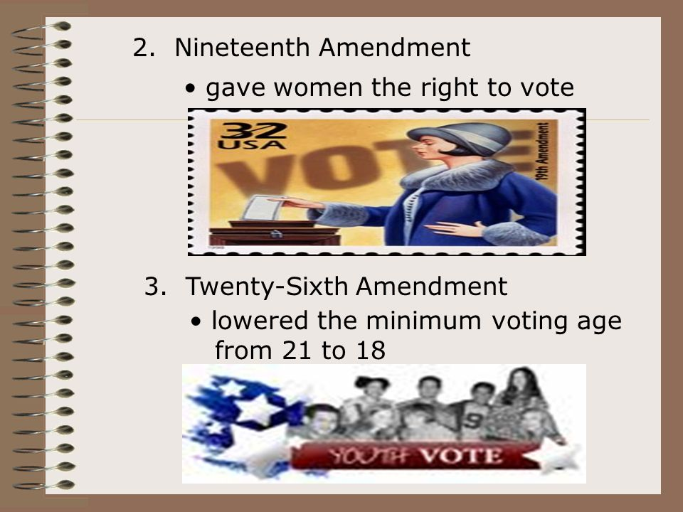 2. Nineteenth Amendment gave women the right to vote 3.
