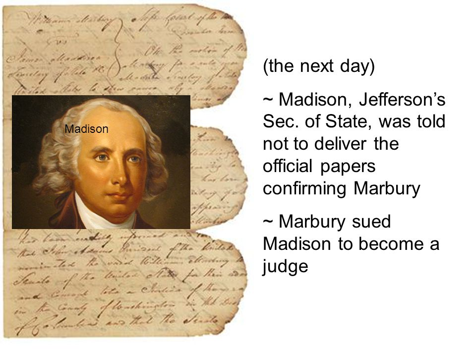 (the next day) ~ Madison, Jefferson's Sec.