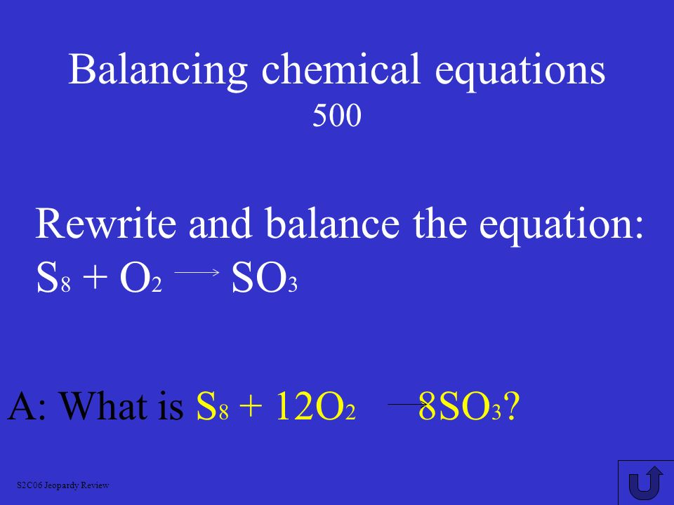 Balancing chemical equations 400 A: What is 4P + 5O 2 2P 2 O 5 .