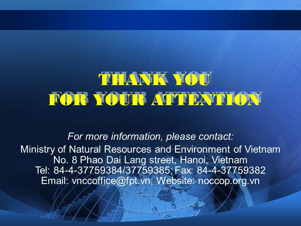THANK YOU FOR YOUR ATTENTION THANK YOU FOR YOUR ATTENTION For more information, please contact: Ministry of Natural Resources and Environment of Vietnam No.