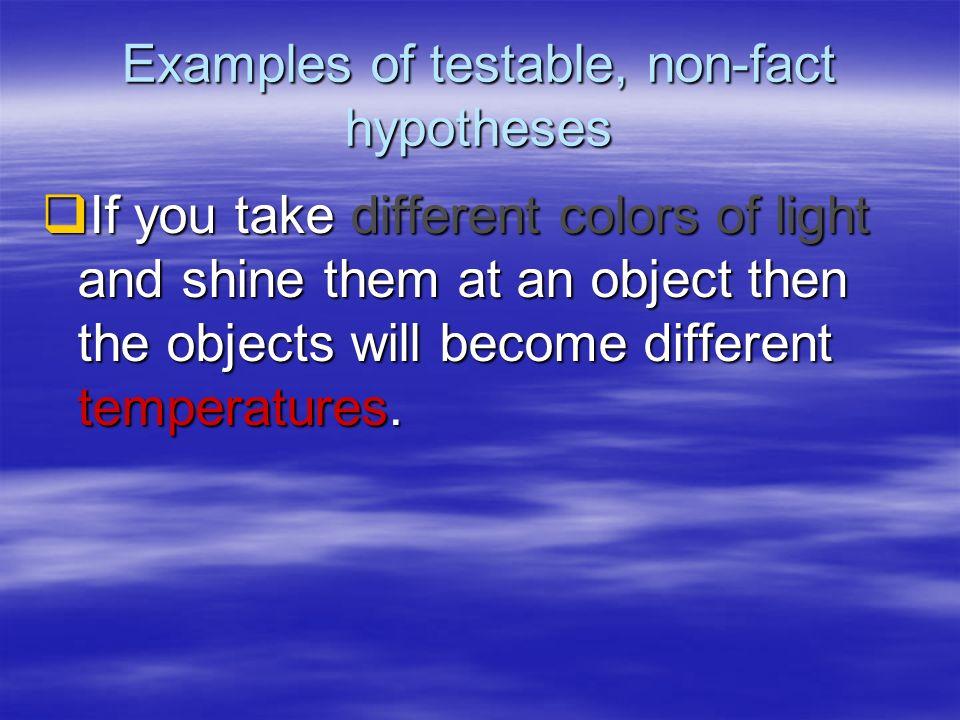 Non testable hypothesis