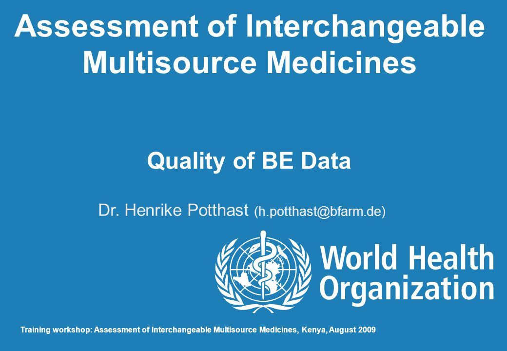 Assessment of Interchangeable Multisource Medicines Quality of BE Data Dr.