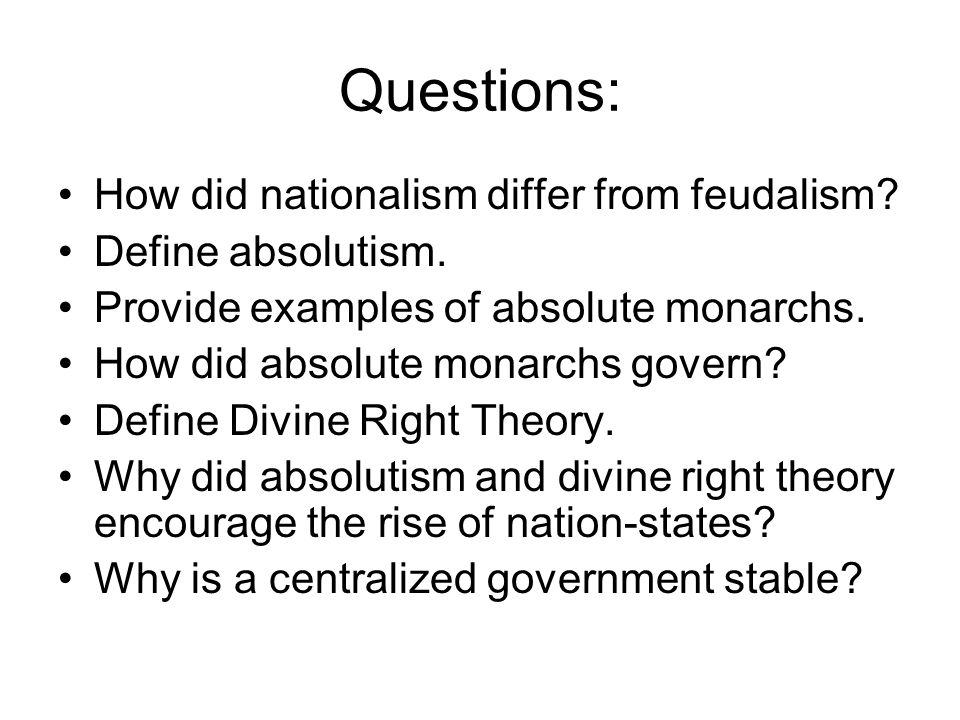 Questions: How did nationalism differ from feudalism.