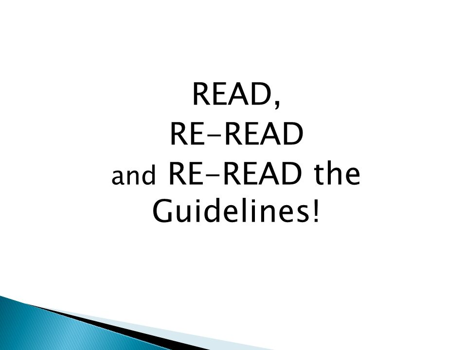 READ, RE-READ and RE-READ the Guidelines!