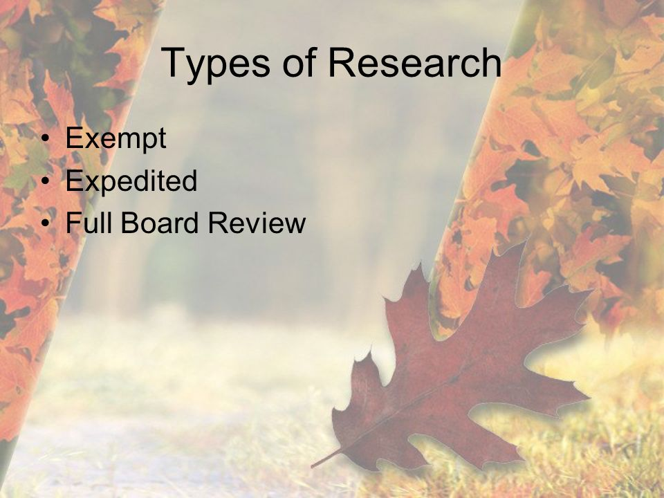 Types of Research Exempt Expedited Full Board Review