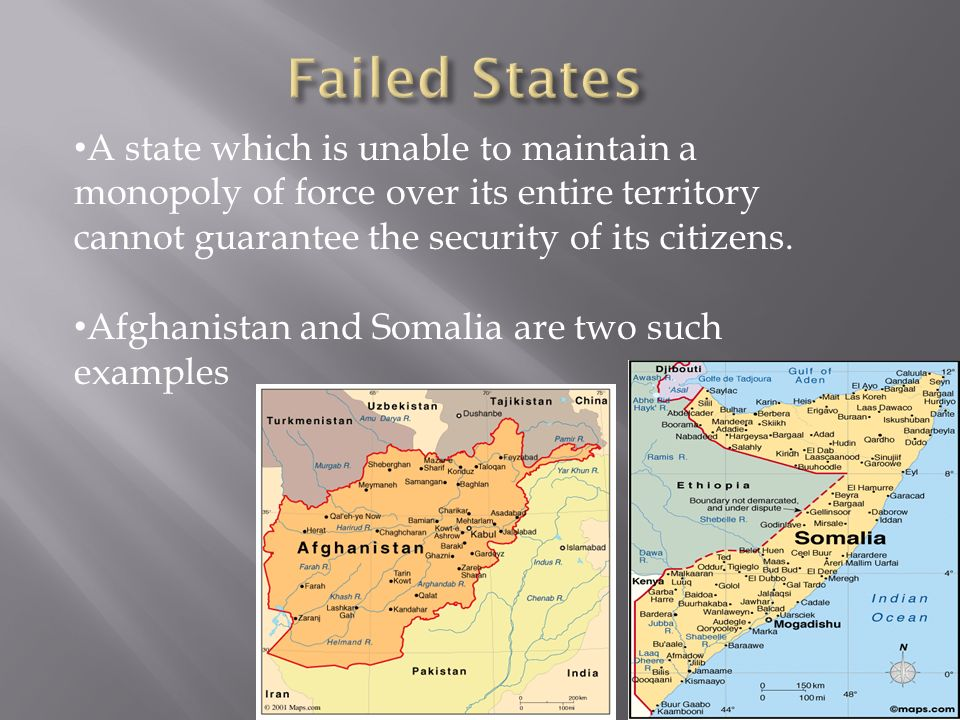 A state which is unable to maintain a monopoly of force over its entire territory cannot guarantee the security of its citizens.