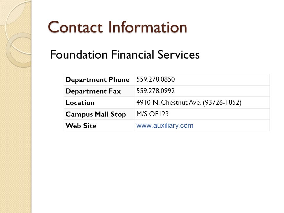 Contact Information Foundation Financial Services Department Phone Department Fax Location 4910 N.