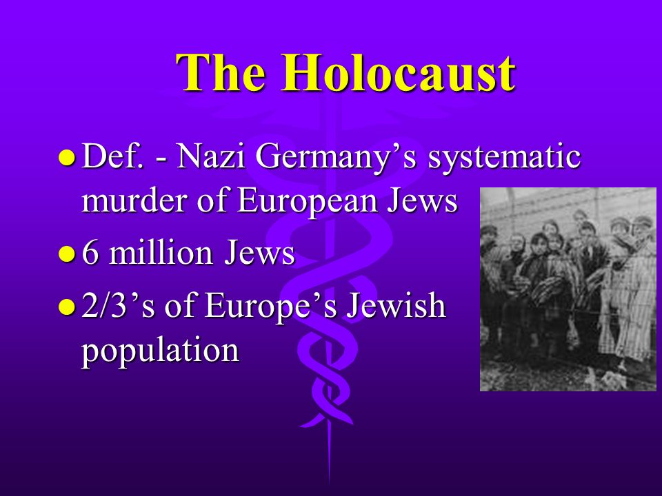 The Holocaust The Holocaust l Def.