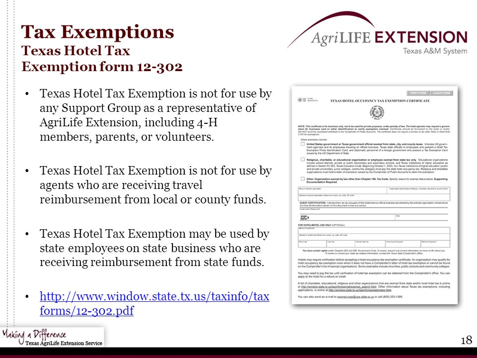 18 Tax Exemptions Texas Hotel Tax Exemption form Texas Hotel Tax Exemption is not for use by any Support Group as a representative of AgriLife Extension, including 4-H members, parents, or volunteers.
