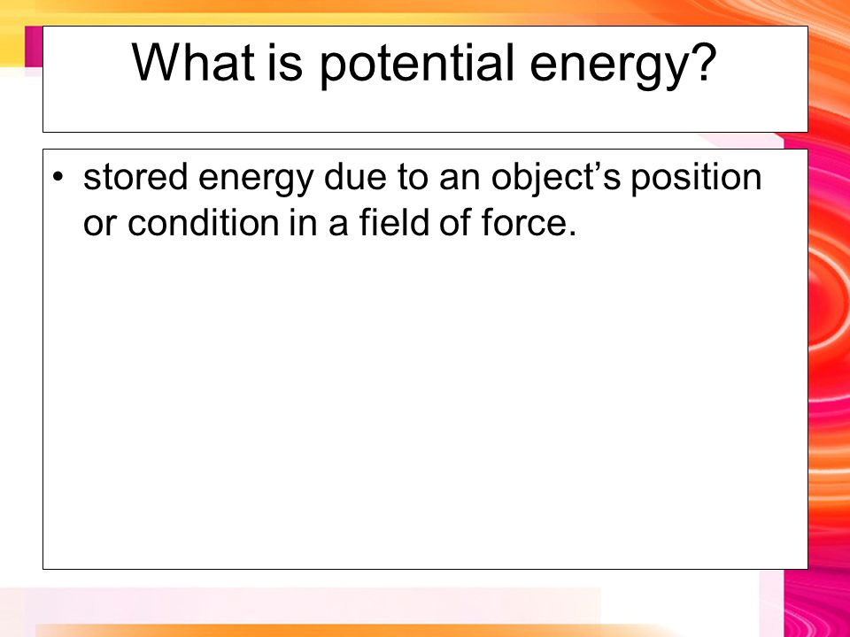 What is potential energy.