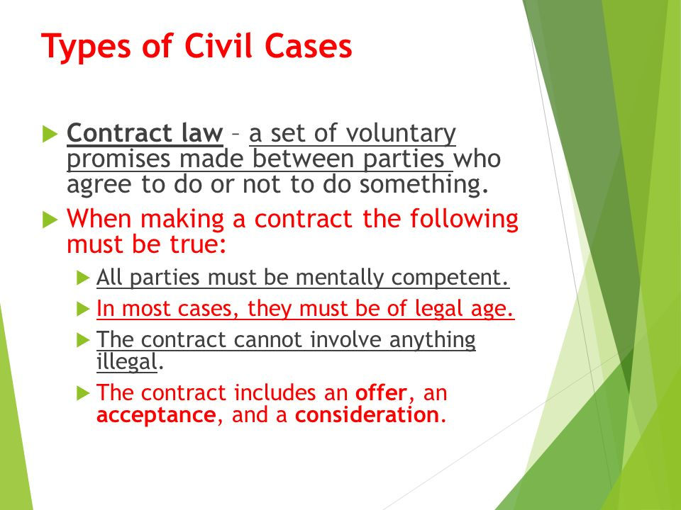 Types of Civil Cases  Contract law – a set of voluntary promises made between parties who agree to do or not to do something.