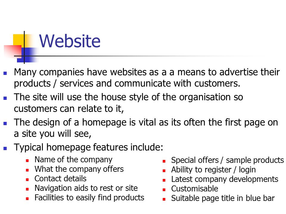Website Many companies have websites as a a means to advertise their products / services and communicate with customers.