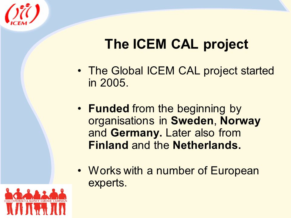 The ICEM CAL project The Global ICEM CAL project started in 2005.