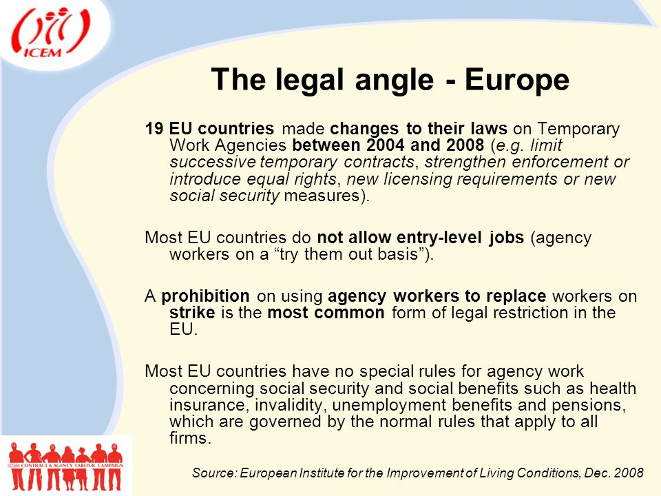 The legal angle - Europe 19 EU countries made changes to their laws on Temporary Work Agencies between 2004 and 2008 (e.g.