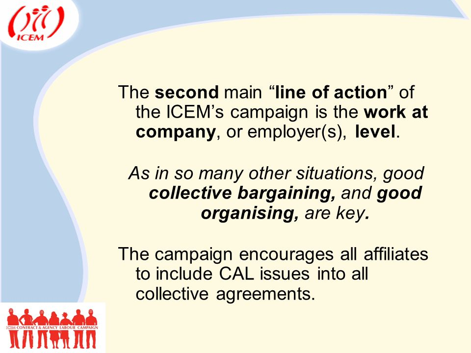 The second main line of action of the ICEM's campaign is the work at company, or employer(s), level.