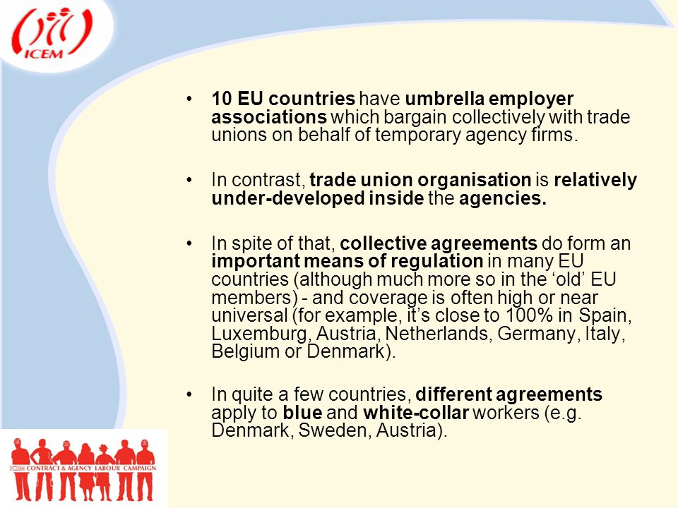 10 EU countries have umbrella employer associations which bargain collectively with trade unions on behalf of temporary agency firms.