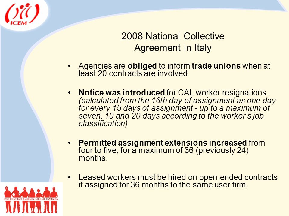 2008 National Collective Agreement in Italy Agencies are obliged to inform trade unions when at least 20 contracts are involved.