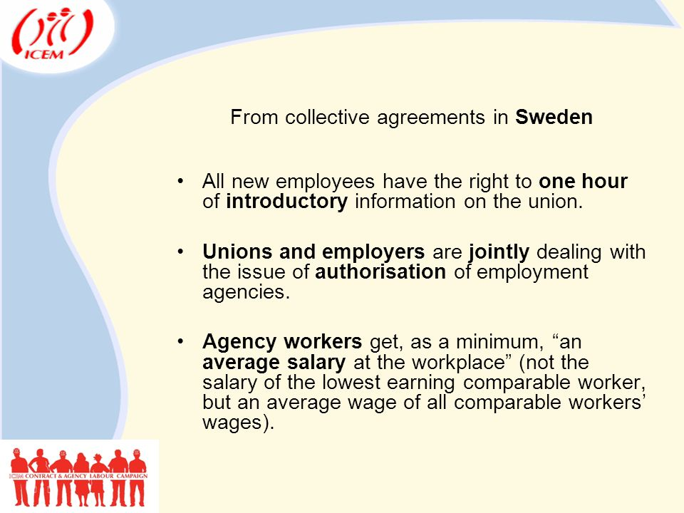 From collective agreements in Sweden All new employees have the right to one hour of introductory information on the union.