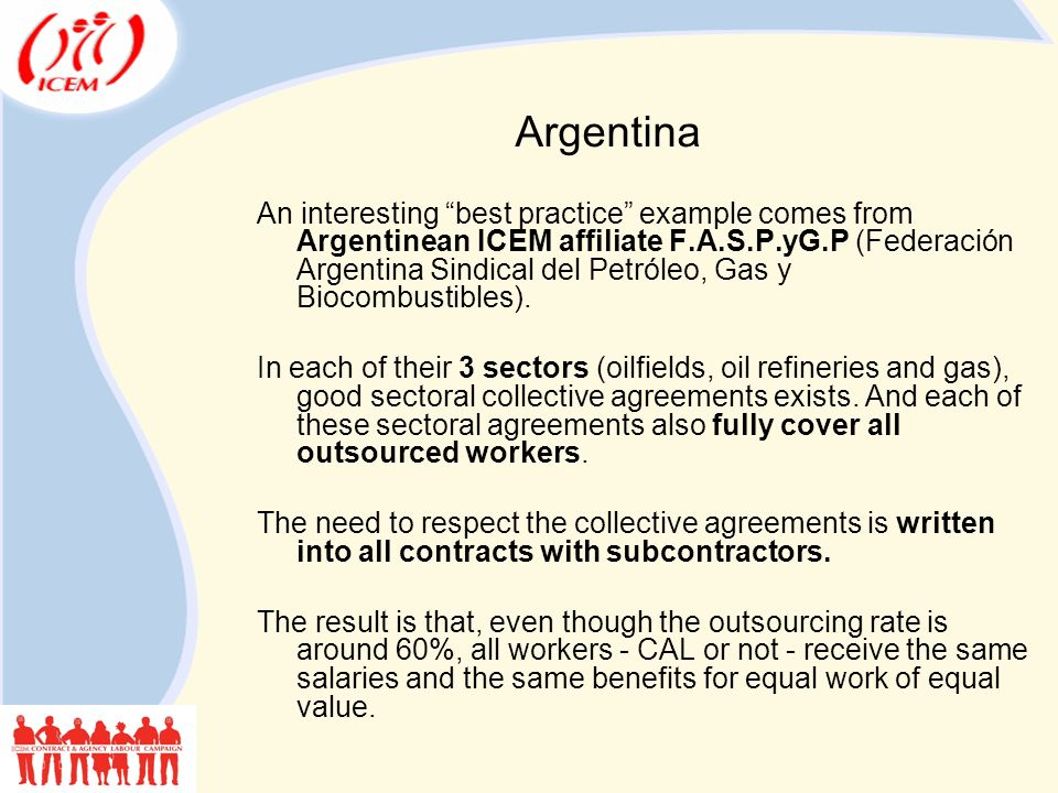 An interesting best practice example comes from Argentinean ICEM affiliate F.A.S.P.yG.P (Federación Argentina Sindical del Petróleo, Gas y Biocombustibles).