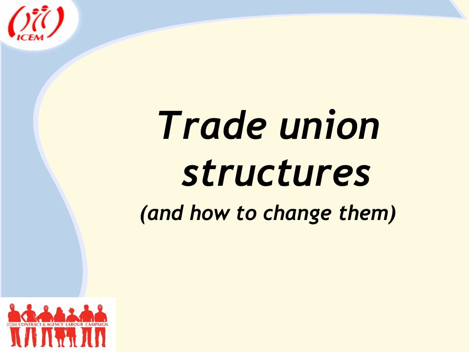 Trade union structures (and how to change them)
