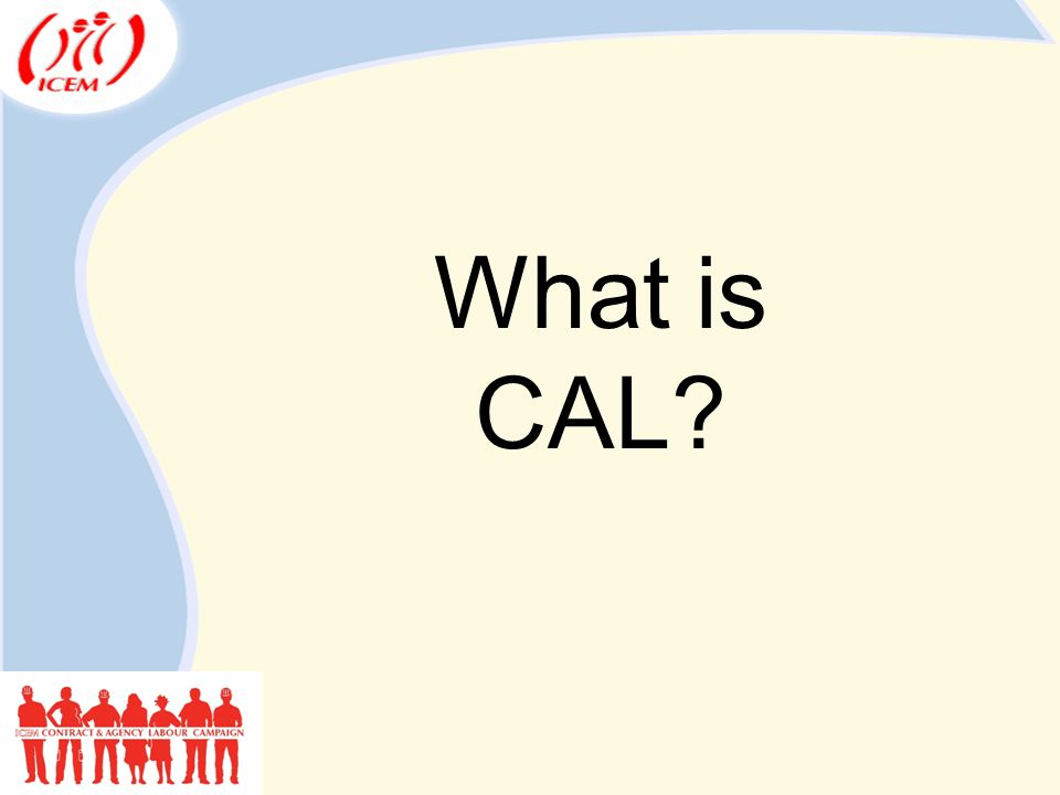 What is CAL