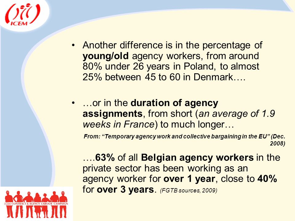 Another difference is in the percentage of young/old agency workers, from around 80% under 26 years in Poland, to almost 25% between 45 to 60 in Denmark….