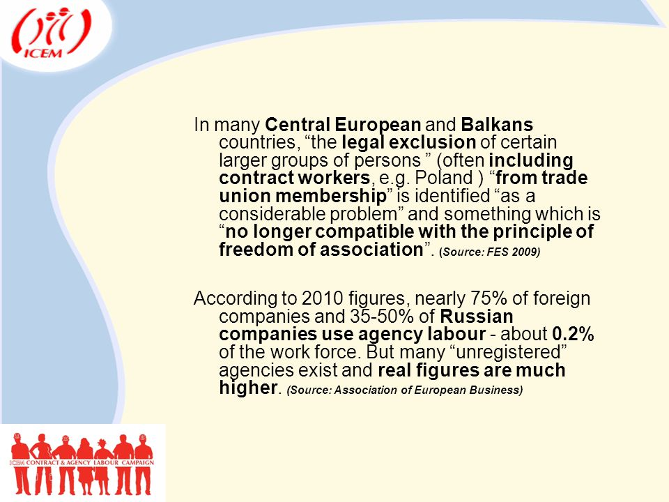 In many Central European and Balkans countries, the legal exclusion of certain larger groups of persons (often including contract workers, e.g.