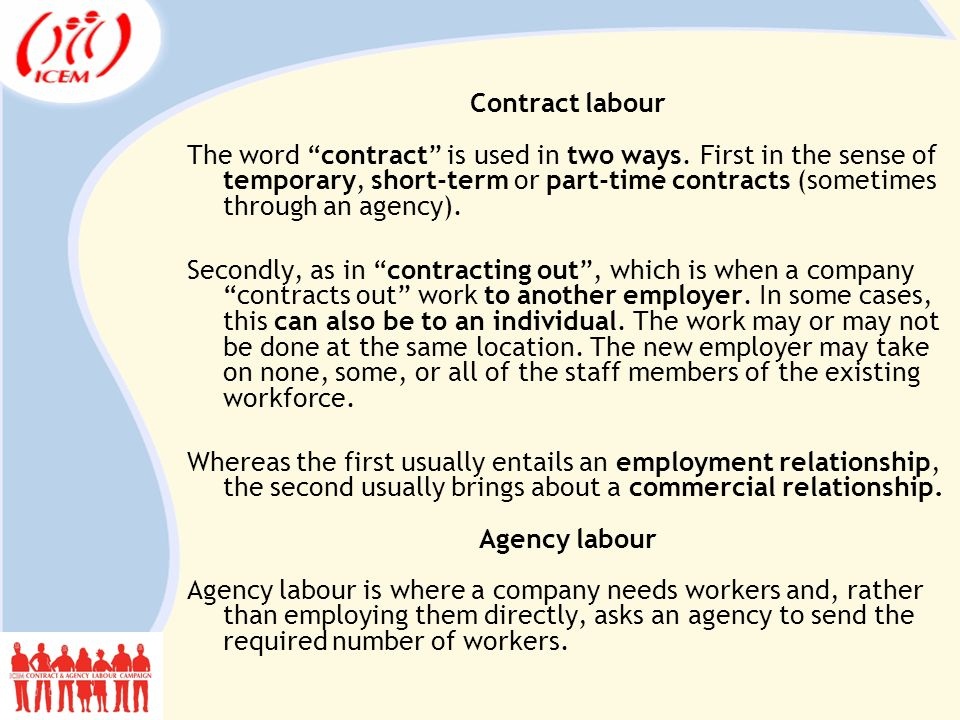 Contract labour The word contract is used in two ways.