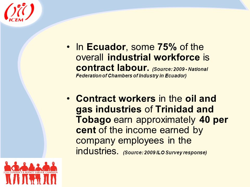 In Ecuador, some 75% of the overall industrial workforce is contract labour.