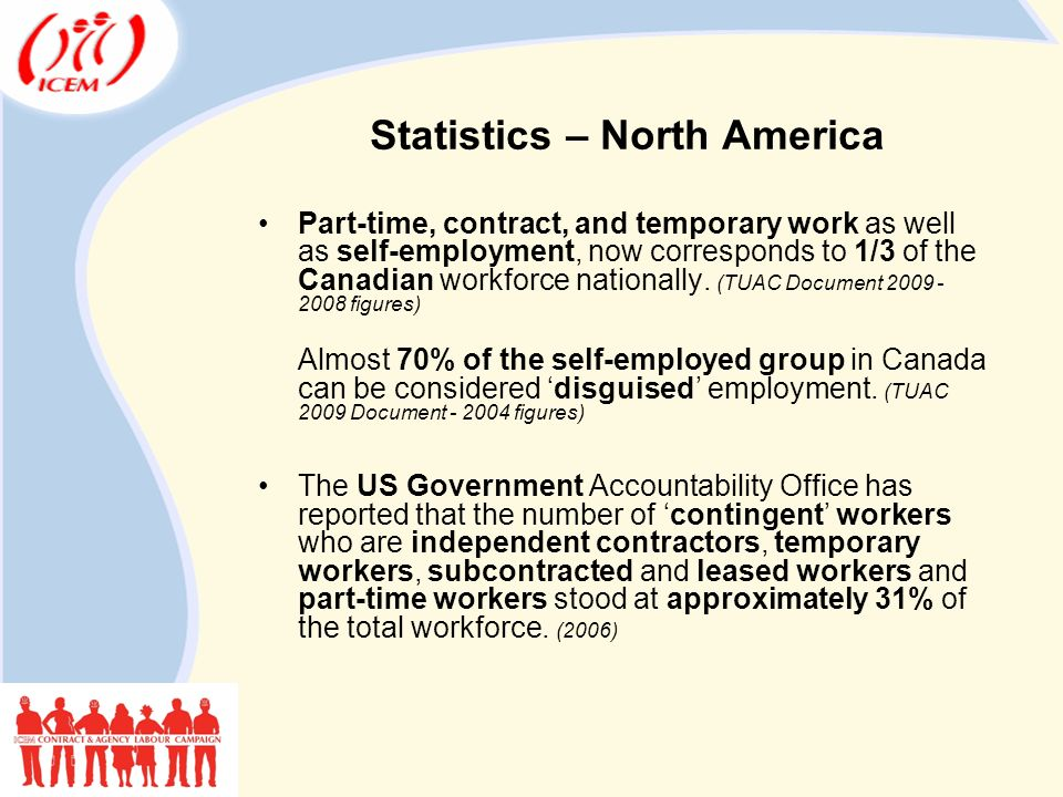 Statistics – North America Part-time, contract, and temporary work as well as self-employment, now corresponds to 1/3 of the Canadian workforce nationally.